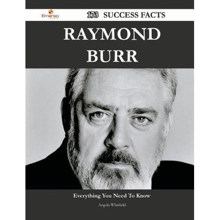 Raymond Burr 173 Success Facts - Everything You Need to Know about Raymond