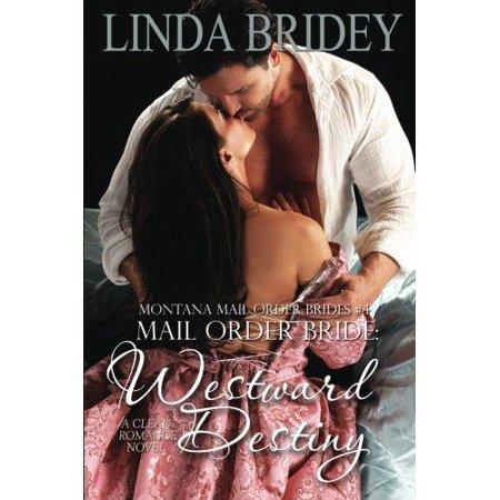 Westward Destiny  A Clean Historical Mail Order Bride Romance Novel