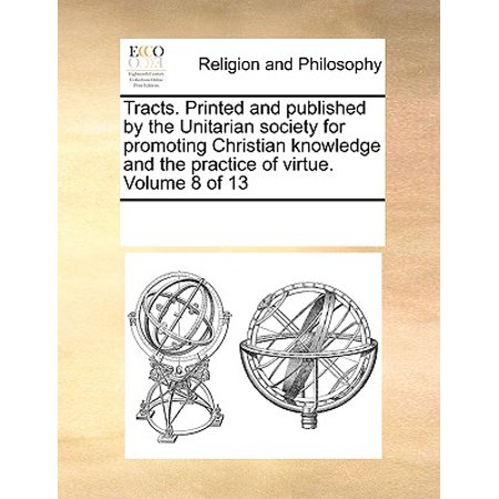 Tracts. Printed and Published by the Unitarian Society for Promoting Christian Knowledge and the Practice of Virtue. Volume 8 of 13](Christian Tracts For Halloween)