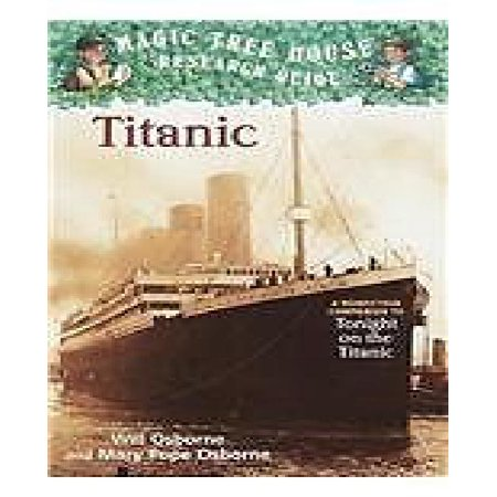 Titanic : A Nonfiction Companion to Magic Tree House #17: Tonight on the