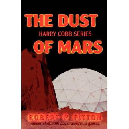 The Dust of Mars : Harry Cobb - Pvm Series