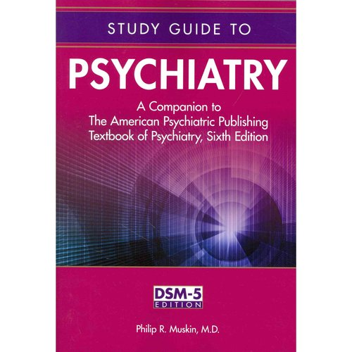 Study Guide to Psychiatry: A Companion to the American Psychiatric Publishing Textbook of Psychiatry: DSM-5 Edition