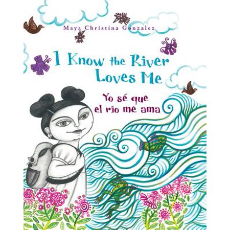 I Know the River Loves Me : Yo Sé Que El Río Me