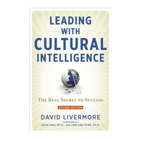Leading with Cultural Intelligence : The Real Secret to