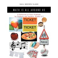 Math Is All Around Us : A Collection of Story Problems for Students and Teachers, Grades 5-7