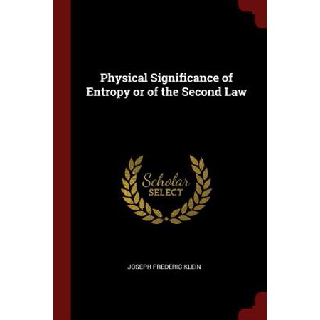 Physical Significance of Entropy or of the Second