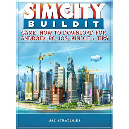 Sim City Buildit Game: How to Download for Android, Pc, Ios, Kindle + Tips - (The Best Open World Games For Android)