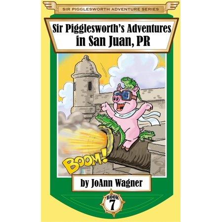 Sir Pigglesworth's Adventures in San Juan, PR - eBook