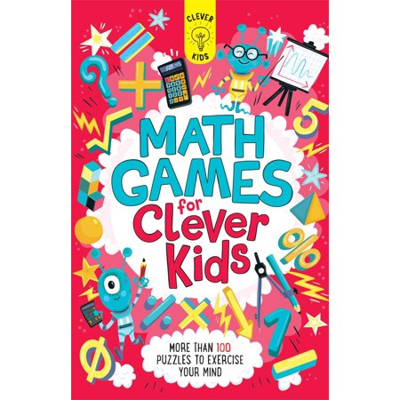 Math Games for Clever Kids: More Than 100 Puzzles to Exercise Your Mind (Paperback) - Halloween Math Puzzle High School