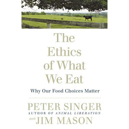 The Ethics of What We Eat: Why Our Food Choices Matter - image 1 de 1