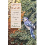 Saving Jemima : Life and Love with a Hard-Luck Jay