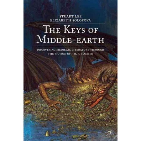The Keys of Middle-Earth: Discovering Medieval Literature Through the Fiction of J. R. R. Tolkien by