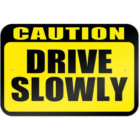 Caution Drive Slowly Sign
