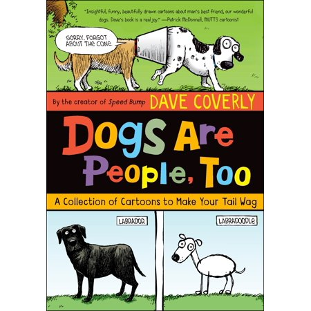Dogs Are People, Too : A Collection of  Cartoons to Make Your Tail (Best App To Make Cartoons)
