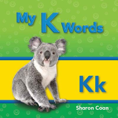 My K Words (My First Consonants and Vowels)