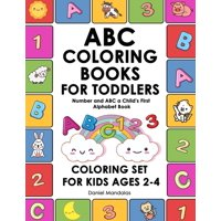 Coloring Book for Kids: ABC Coloring Books for Toddlers: Number and ABC a Child's First Alphabet Book Coloring Set for Kids Ages 2-4, Number and Letter Books (Paperback)