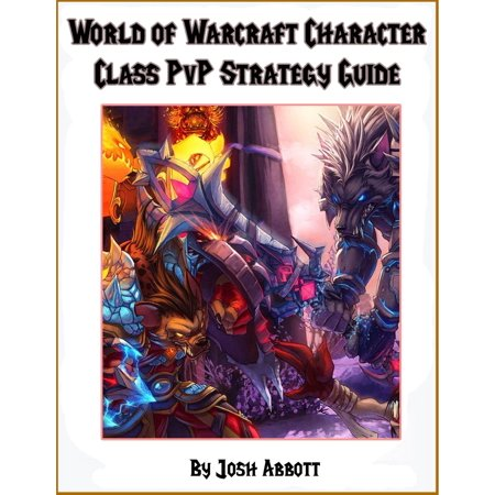 World of Warcraft PvP Character Class Guide -