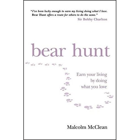Bear Hunt  How To Earn Your Living By Doing What You Love