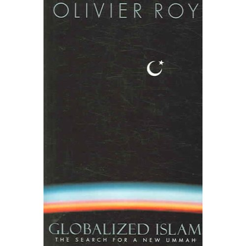 Globalized Islam: The Search for a New Ummah