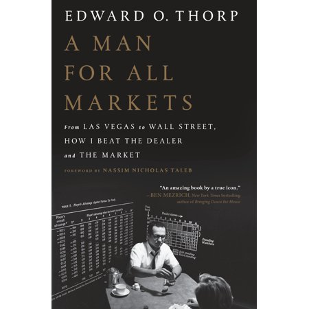 A Man for All Markets : From Las Vegas to Wall Street, How I Beat the Dealer and the