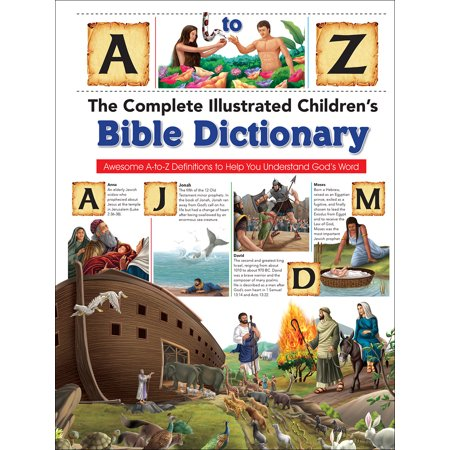 Complete Illustrated Children's Bible Library: The Complete Illustrated Children's Bible Dictionary (Hardcover)