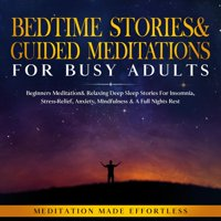 Bedtime Stories & Guided Meditations for Busy Adults - eBook