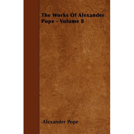 The Works of Alexander Pope - Volume 8