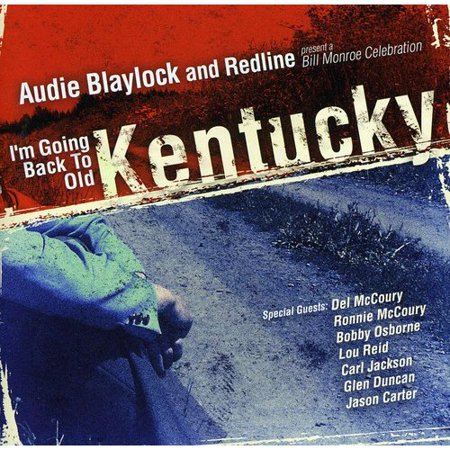 Audie Blaylock   Redline   Im Going Back To Old Kentucky   A Bill  Cd