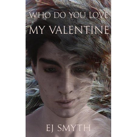 Who Do You Love, My Valentine: a funny gay romance story - (My Funny Valentine Trumpet)