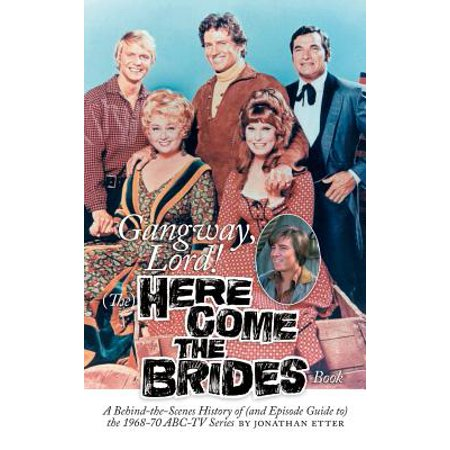 Gangway, Lord, (The) Here Come the Brides Book
