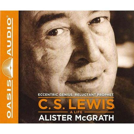 C.S. Lewis A Life: Eccentric Genius, Reluctant Prophet by