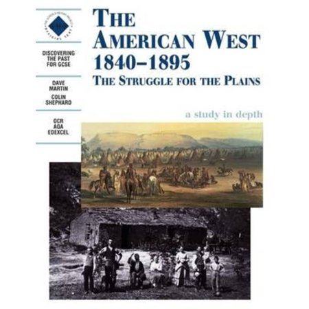 The American West 1840 1895 The Struggle For The Plains   Students Book  Discovering The Past For Gcse   Paperback