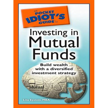 The Pocket Idiot's Guide to Investing in Mutual Funds -
