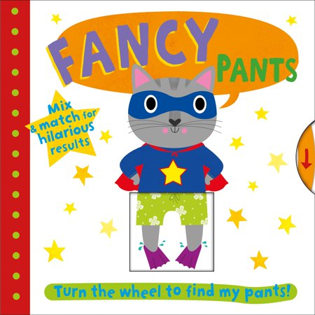 Fancy Pants : Turn the wheel to find my - Corby Pants Press