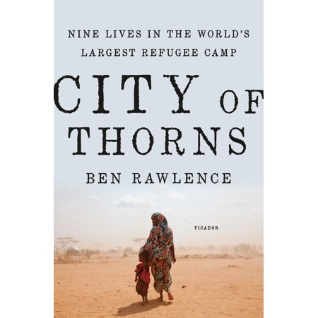 City of Thorns : Nine Lives in the World's Largest Refugee