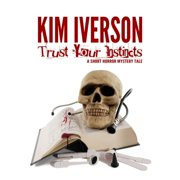 Trust Your Instincts - A Short Horror Mystery Tale - eBook