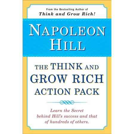 The Think and Grow Rich Action Pack : Learn the Secret Behind Hill's Success and That of Hundreds of (The Think And Grow Rich Action Pack)