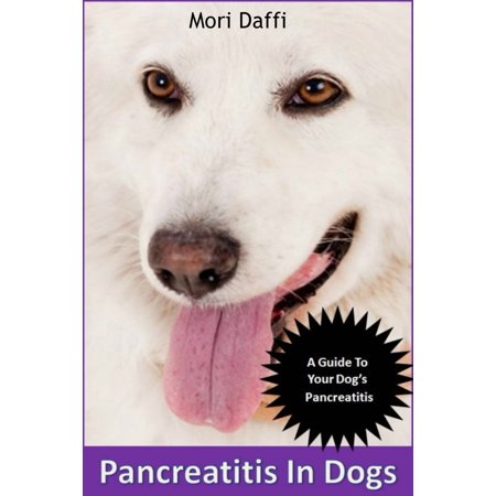 Pancreatitis In Dogs: Symptoms, Causes, Treatment, and Pancreatitis in Dogs Diet -
