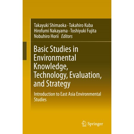 Basic Studies in Environmental Knowledge, Technology, Evaluation, and Strategy -