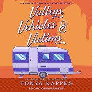 Valleys, Vehicles & Victims - Audiobook