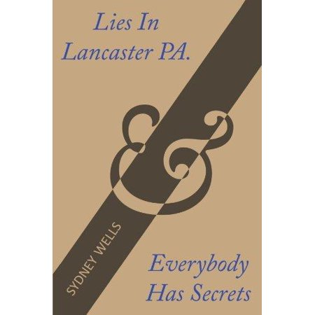 Lies in Lancaster Pa. & Everybody Has Secrets