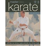 Masterclass: Karate : Aikido, Ju-Jitsu, Judo