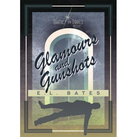 Glamours and Gunshots - eBook