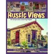 Rustic Views: Adult Coloring Books Rustic Views: 44 grayscale coloring pages of rustic buildings, homes, chapels, tractors, trains, autos, boats and more (Paperback)