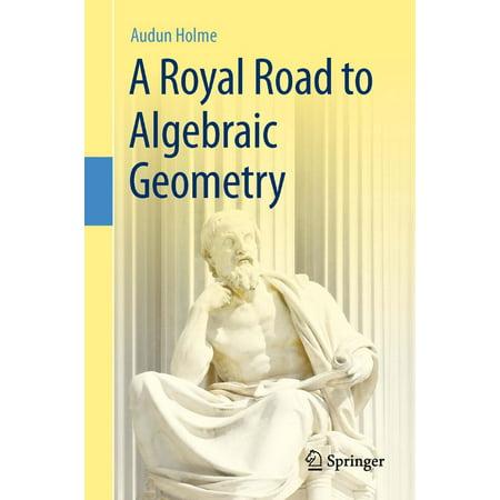 A Royal Road to Algebraic Geometry - eBook