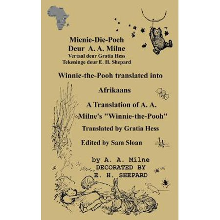 Mienie-Die-Poeh Winnie-The-Pooh Translated Into Afrikaans a Translation by  Gratia Hess of A  A  Milne's