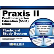 Praxis II Pre-Kindergarten Education (5531) Exam Flashcard Study System: Praxis II Test Practice Questions & Review for the Praxis II: Subject Assessments