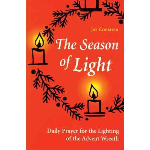 The Season of Light: Daily Prayer for the Lighting of the Advent Wreath