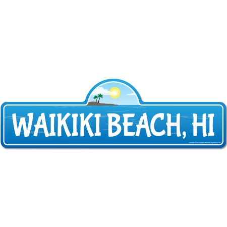 Waikiki, HI Hawaii Beach Street Sign | Indoor/Outdoor | Surfer, Ocean Lover, Décor For Beach House, Garages, Living Rooms, Bedroom | Signmission Personalized