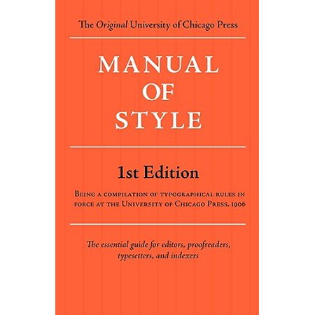Manual of Style (Chicago 1st Edition) (University Press)